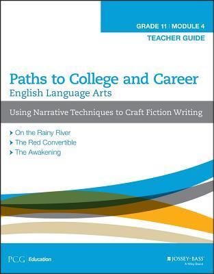 English Language Arts, Grade 11 Module 4: Using Narrative Techniques to Craft Fiction Writing, Teacher Guide