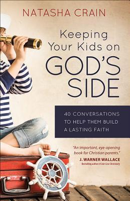 Keeping Your Kids on Gods Side: 40 Conversations to Help Them Build a Lasting Faith (ePUB)