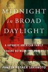 Midnight in Broad Daylight by Pamela Rotner Sakamoto