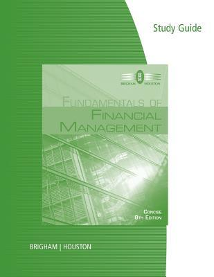 Study guide for brighamhoustons fundamentals of financial study guide for brighamhoustons fundamentals of financial management concise edition 7th by eugene f brigham fandeluxe Images
