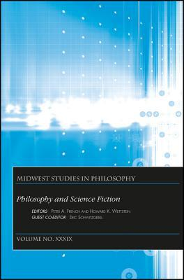 Philosophy and Science Fiction: Midwest Studies in Philosophy, volume 39