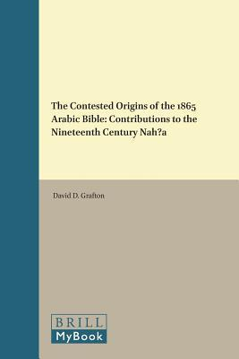 The Contested Origins of the 1865 Arabic Bible: Contributions to the Nineteenth Century Nah a