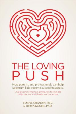 the-loving-push-how-parents-and-professionals-can-help-spectrum-kids-become-successful-adults