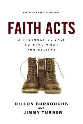 Faith Acts: A Provocative Call to Live What You Believe