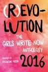 Revolution: The Girls Write Now 2016 Anthology
