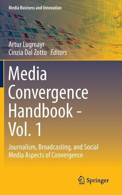 media-convergence-handbook-vol-1-journalism-broadcasting-and-social-media-aspects-of-convergence