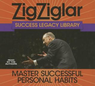 Master Successful Personal Habits: Zig Ziglar Success Legacy Library
