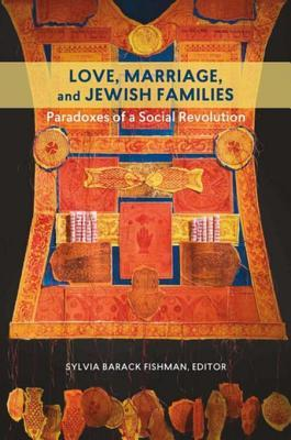 love-marriage-and-jewish-families-paradoxes-of-a-social-revolution