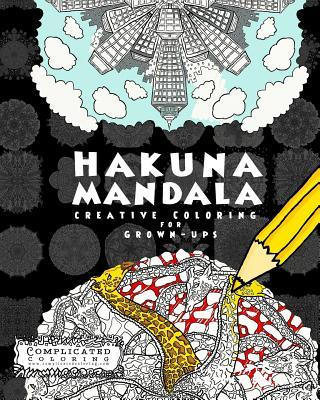 Hakuna Mandala: Creative Coloring for Grown-Ups