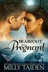 Bearfoot and Pregnant by Milly Taiden