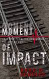 Moment of Impact by Rene D. Schultz