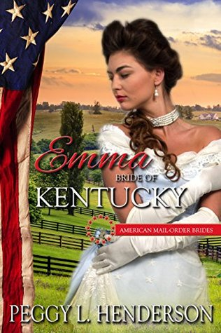 Emma: Bride of Kentucky(American Mail-Order Brides 15)