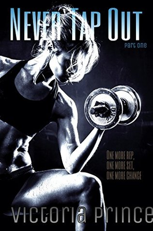 Never Tap Out (Book One in the Life of a Fighter Series)