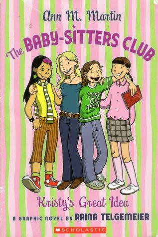 The Baby-Sitters Club: Kristys Great Idea(Baby-Sitters Club Graphic Novels 1) - Raina Telgemeier