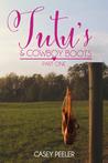 Tutu's & Cowboy Boots: Part One (Tutu's & Cowboy Boots #1)