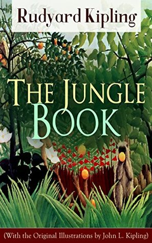 The Jungle Book (With the Original Illustrations by John L. Kipling): Classic of children's literature from one of the most popular writers in England, ... Stalky & Co, Plain Tales from the Hills