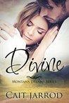 Divine (Montana Dreams #1)