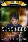Commonwealth Universe: Age III: Sunsinger (Sunsinger Chronicles, #1)