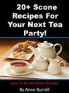 20+ Scone Recipes For Your Next Tea Party!: shure to be heirloom recipes