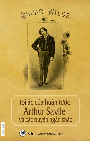 Tội Ác Của Huân Tước Arthur Savile Và Các Truyện Ngắn Khác