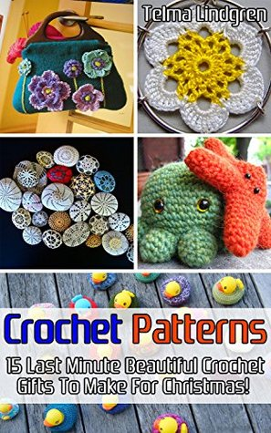 Crochet Patterns 15 Last Minute Beautiful Crochet Gifts To Make For