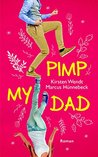 Pimp My Dad by Kirsten Wendt