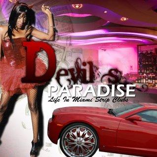 Devil's Paradise (Life In Miami Strip Clubs) (Devils Paradise Book 1)