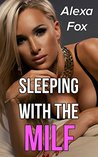 Sleeping With The MILF (Sharing A Bed With A MILF Forbidden Romance)