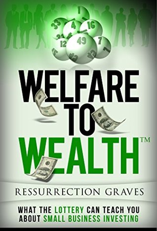 welfare-to-wealthtm-what-the-lottery-can-teach-you-about-small-business-investing-and-social-capital