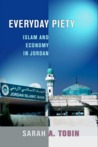 Everyday Piety: Islam and Economy in Jordan