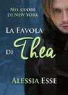 La favola di Thea (Nel cuore di New York, #2; Thea e Mordecai, #1)