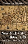New York City, 1664-1710: Conquest and Change