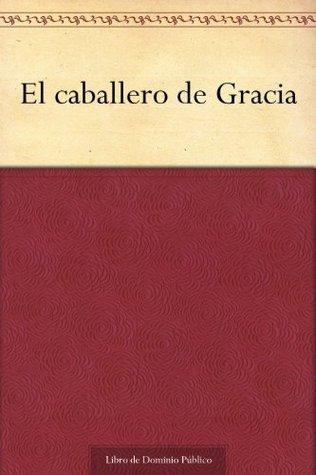 El Caballero De Gracia