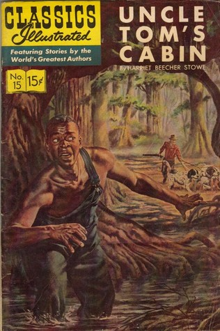Uncle Tom's Cabin (Classics Illustrated #15)