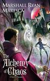 The Alchemy of Chaos (Maradaine, #2)
