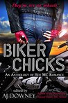 Biker Chicks: An Anthology of Hot MC Romance