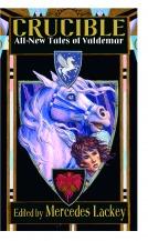 Crucible: All-New Tales of Valdemar (Tales of Valdemar #9)
