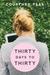 Thirty Days to Thirty by Courtney Psak