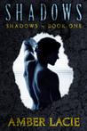 Shadows (Shadows, #1)
