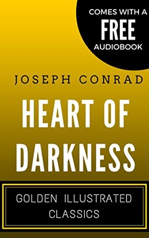 Heart Of Darkness: Golden Illustrated Classics (Comes with a Free Audiobook)