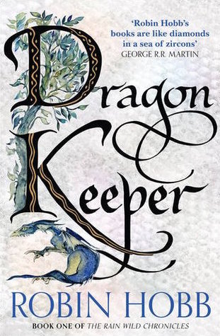 Dragon Keeper (Rain Wild Chronicles, #1)