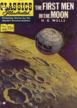 The First Men in the Moon (Classics Illustrated #144)