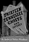 Thirteen Tennessee Ghosts and Jeffrey: Commemorative Edition