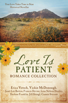 Love Is Patient Romance Collection by Erica Vetsch