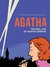 Agatha The Real Life of Agatha Christie by Anne Martinetti