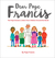 Dear Pope Francis: The Pope Answers Letters from Children Around the World