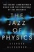 The Jazz of Physics by Stephon Alexander