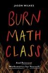 Burn Math Class: ...