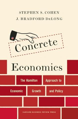 Concrete Economics: How Government Reshapes the Economy through Entrepreneurs