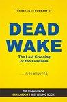 Dead Wake: The Last Crossing of the Lusitania (Book Summary)